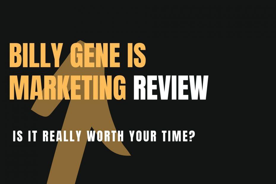 Bily Gene Is Marketing Review